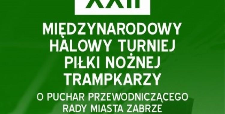 XXII Międzynarodowy Halowy Turniej Piłki Nożnej Trampkarzy w Puchar Przewodniczącego Rady Miasta Zabrze
